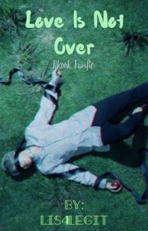 Love is not over {Jikook/kookmin} COMPLETED by chimkookie14