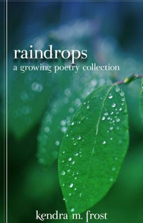 Raindrops by KendraMFrost