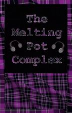 The Melting Pot Complex by KnittedKneeHighs