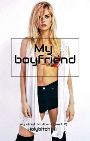 My Boyfriend (My Strict Brothers 2) by holybitch1111