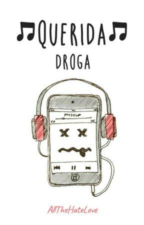 Querida droga «TERMINADA» by AllTheHateLove