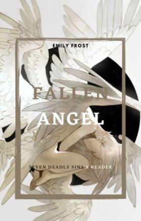 Fallen Angel - (Seven Deadly Sins x Reader) by ladyfrosty