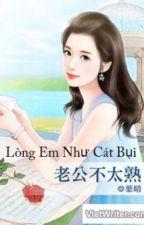 Lòng Em Như Cát Bụi [FULL] by kieumach13