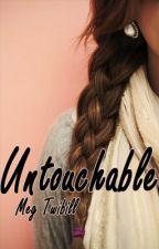 Untouchable by heyitsmegara