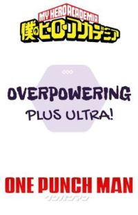 overpowering plus ultra! | OPM X MHA (old) cover