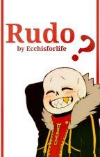 101.- Rudo? (Fell!Sans x Lectora) by ecchisforlife