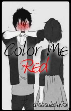 Color Me Red [Drabble Series] by edsasukeluva