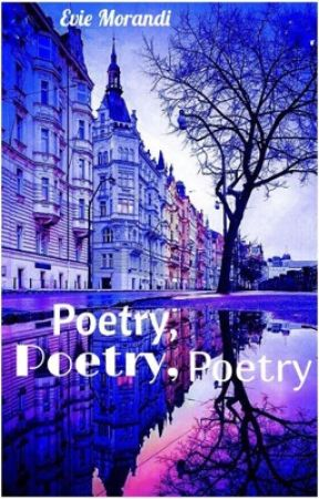 Poetry, Poetry, Poetry by Awaken77