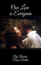 Our Love is Evergreen by BrendaDaaeDestler