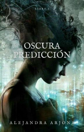 Oscura Predicción by Alejandra_Arjona