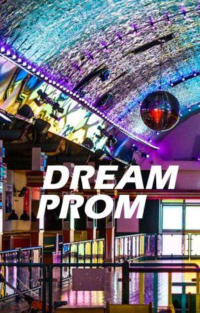 Dream Prom #DreamPromposal by KaranSeraph