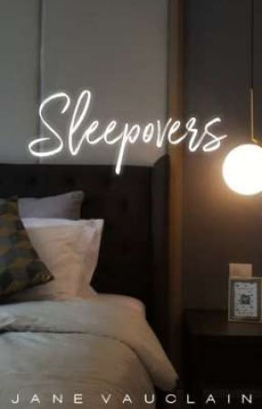 Sleepovers by JaneVauclain