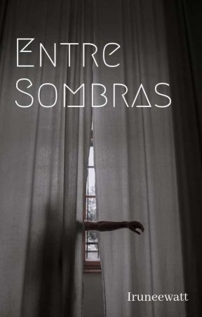 Entre Sombras   (en edición) by Iruneewatt