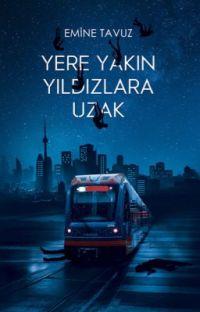 YERE YAKIN YILDIZLARA UZAK. |RAFLARDA| cover