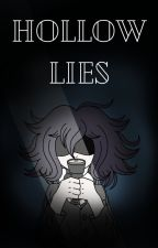 Hollow Lies (Danganronpa) by -Tearful-Shushu-