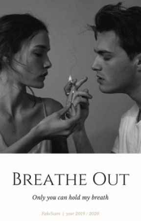 Breathe Out by FakeScars