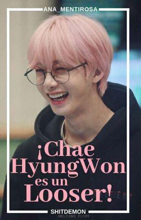 ¡Chae HyungWon Es Un Loser! by FrnnKhan