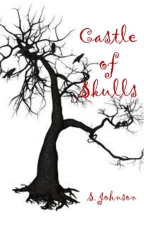 Castle of Skulls (Rewrite) by SophiaJohnson255