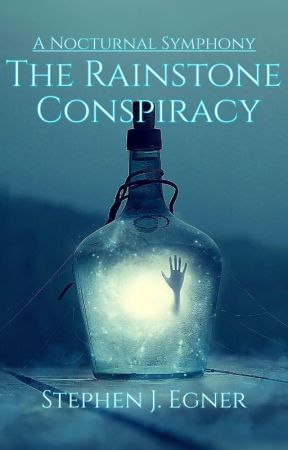 The Rainstone Conspiracy by StephenEgner