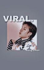 viral. | bang chan ✔️ by JUY30NS