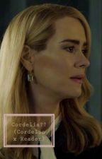 Cordelia?? (Cordelia x reader) by AliceSwan_