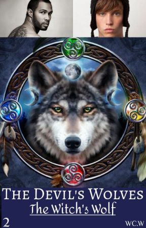 The Devil's Wolves ... Pack Histories ... {The Witch's Wolf } ~ 2 by SexWithSupernaturals