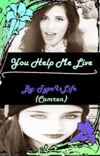 You Help Me Live (Camren) cover