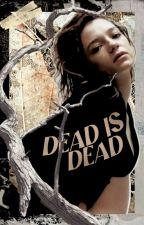 DEAD IS DEAD ━ peeta mellark by vaIeskas