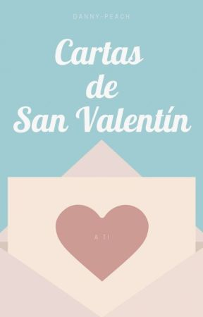 Cartas de San Valentín  by danny-peach
