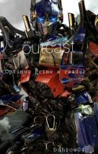 Outcast - Optimus Prime x reader by buhrow04
