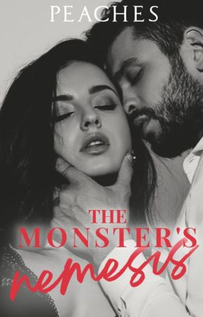 The Monster's Nemesis | 18+ (Completed) by catgirly93