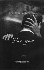 For You {BWWM} by omfgitssomo