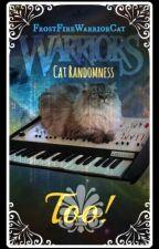 Warrior Cat Randomness: TOO! by regretdotexe