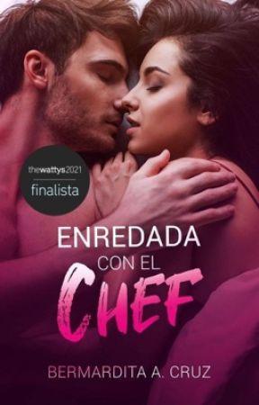 Enredada con el chef by Bermardita