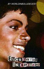 ENCUENTRO INESPERADO (Michael Jackson) by LucianaJackson14