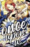 Once Upon Us   Kaminari Denki  [UNDER EDITING] cover