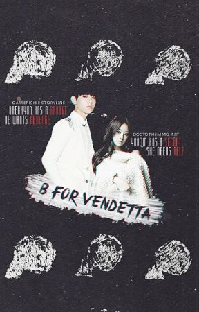 B for Vendetta (EXO Fan Fiction) [Discontinued] by jeonwonussi