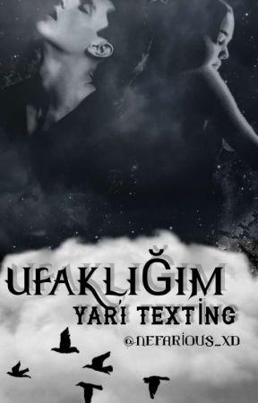 Ufaklığım'Yarı Texting  by Nefarious_xd