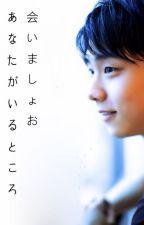 Let's meet where you are (Yuzuru Hanyu) by zakilou