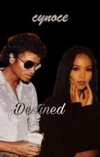 Destined • MJ by cynbabii