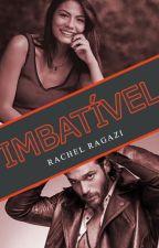 IMBATÍVEL by ragaziwriter23