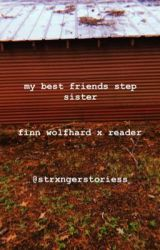 My Best Friend's Step Sister // fw x reader by phatsaad