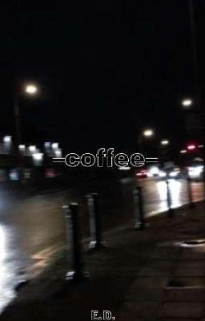 Coffee// e.d by cxlm_multi