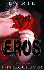 Eyrie Series #1: Eros ✅ ni LITTLEGULLIVER