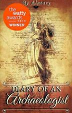Diary Of An Archaeologist [Wattys 2019 Non-fiction Winner] by Alatary