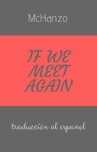 If We Meet Again [McHanzo] *Traducción* cover