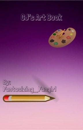 CJ's Art Book by Fantasizing_Fangirl