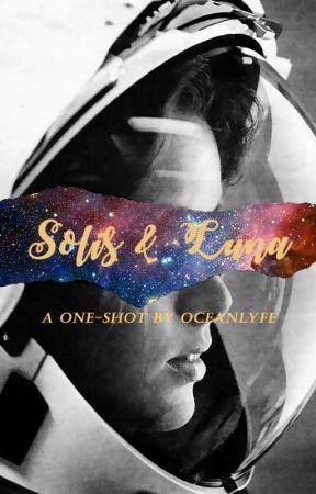 solis & luna // h.s. (one-shot) by oceanlyfe