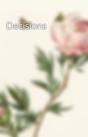 Decisions by MayaNovel