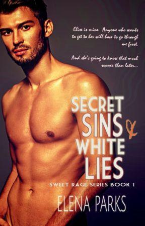 Sweet Rage Book 1: Secret Sins & White Lies by NoelleArroyoPHR